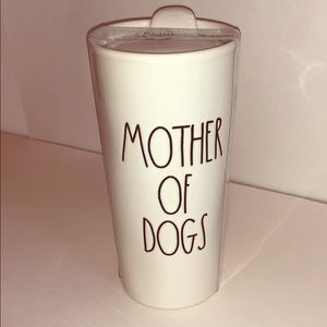 Rae Dunn Mother of Dogs Tumbler